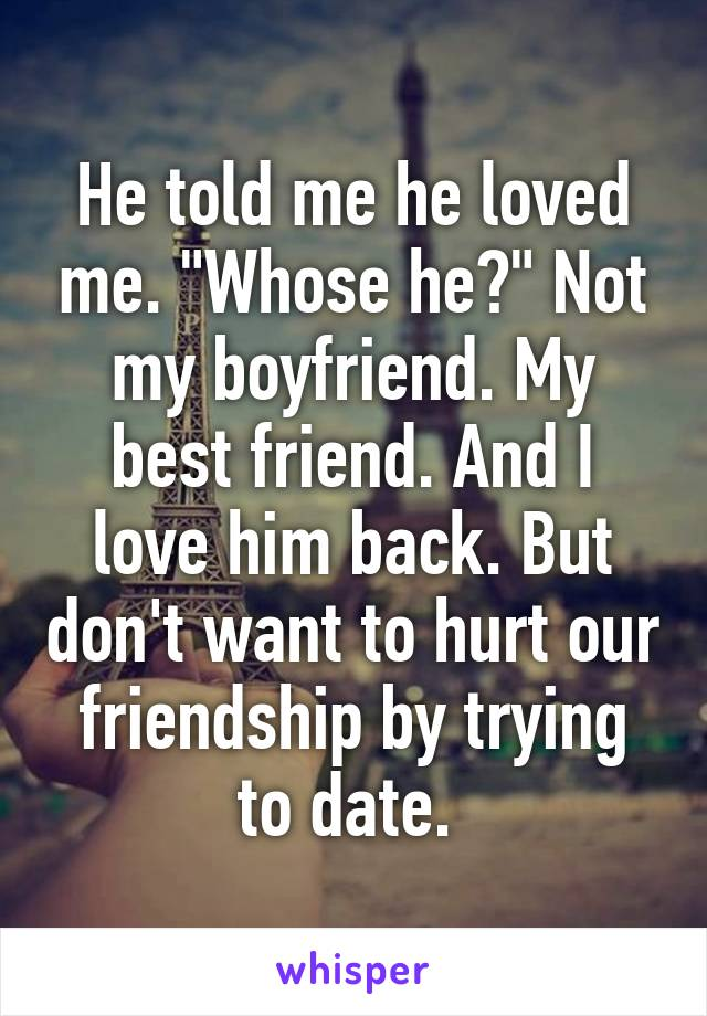 He Told Me He Loves Me But Were Not Dating
