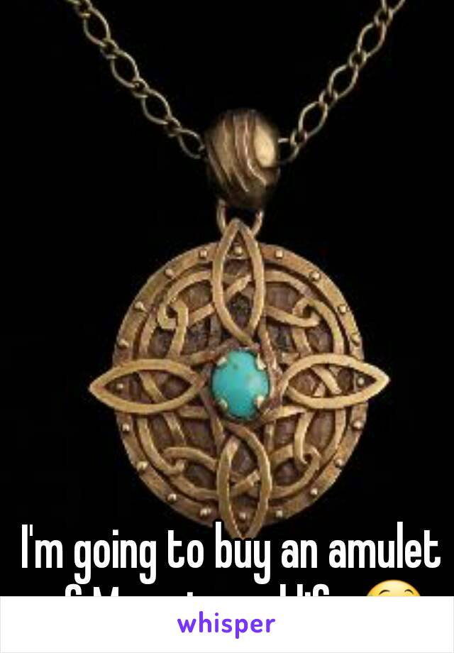 I'm going to buy an amulet of Mara in real life 😅