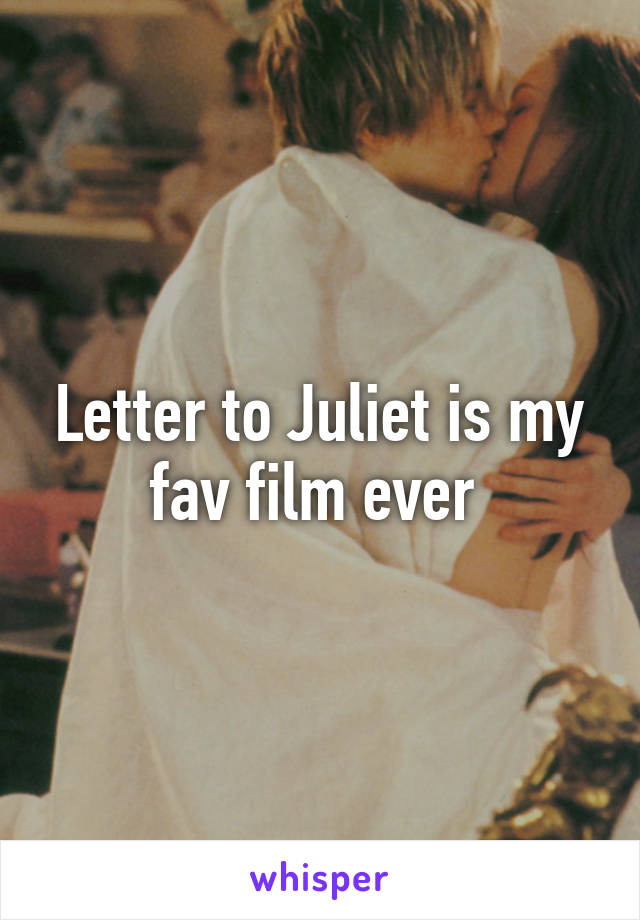 Letter to Juliet is my fav film ever
