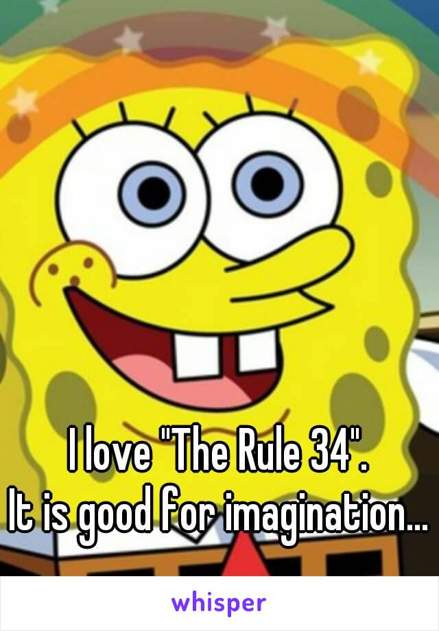 """I love """"The Rule 34"""". It is good for imagination..."""