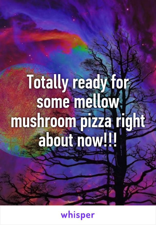 Totally ready for some mellow mushroom pizza right about now!!!