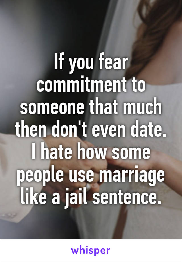 Fear of marriage commitment