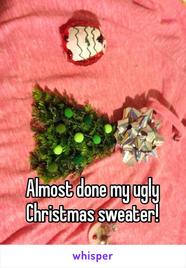 Almost done my ugly Christmas sweater!