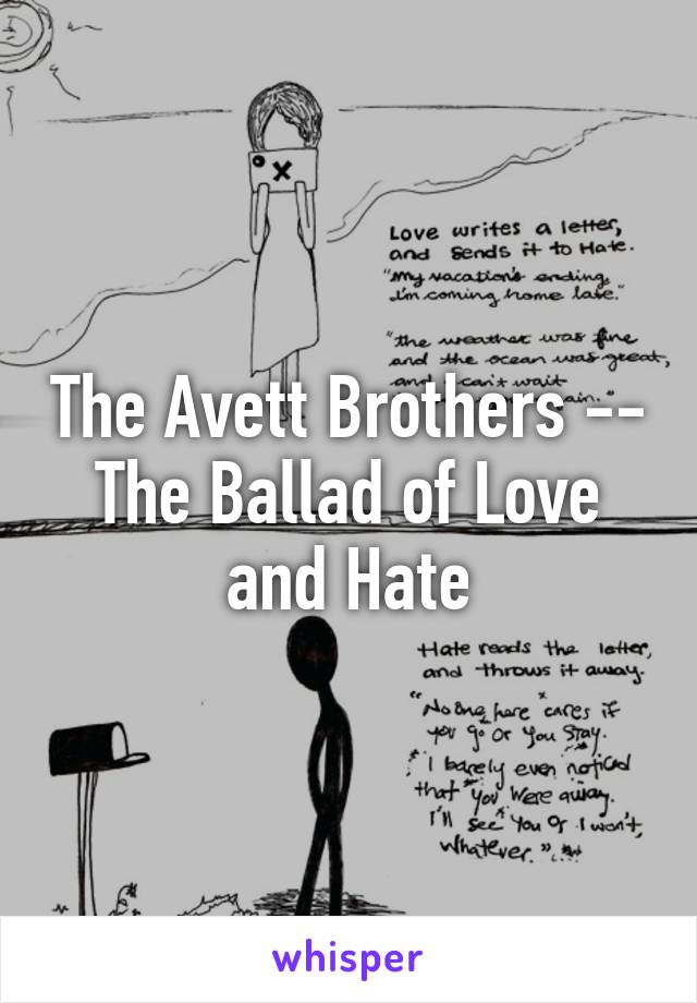 avett brothers love and hate