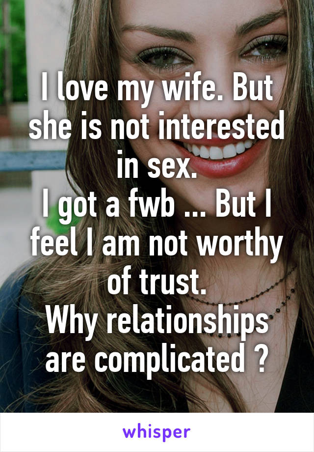 In interested not sex wife