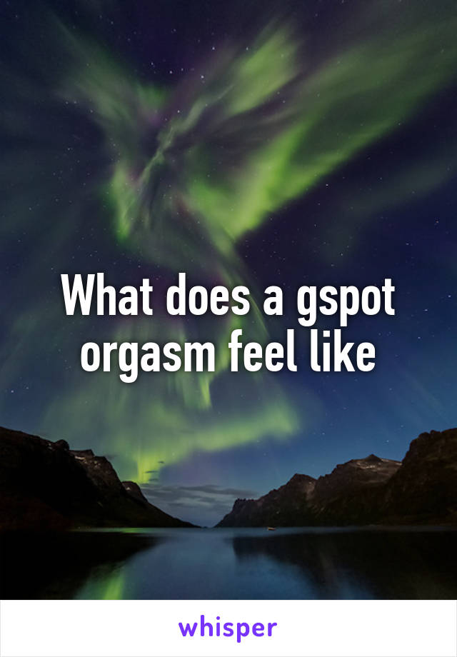 What Does A Gspot Feel Like
