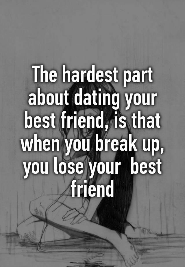 Dating your best friend break up