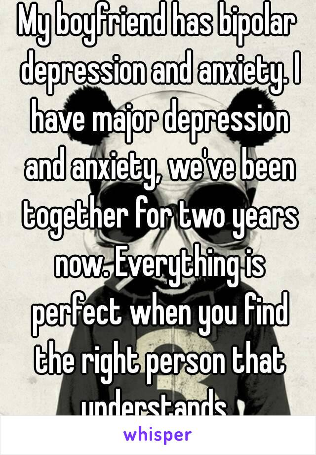 My boyfriend is bipolar and depressed