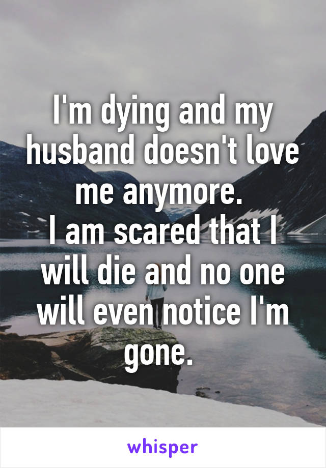 Not anymore me signs husband is my in love with 10 Signs