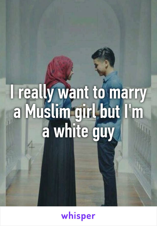 White guy dating a muslim girl