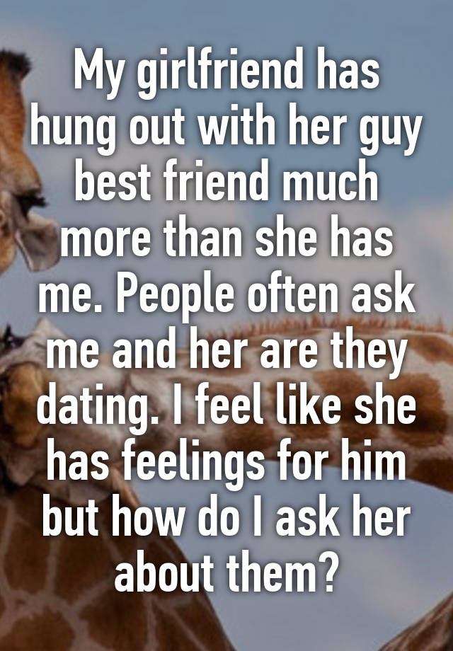 Guy im dating has a girlfriend