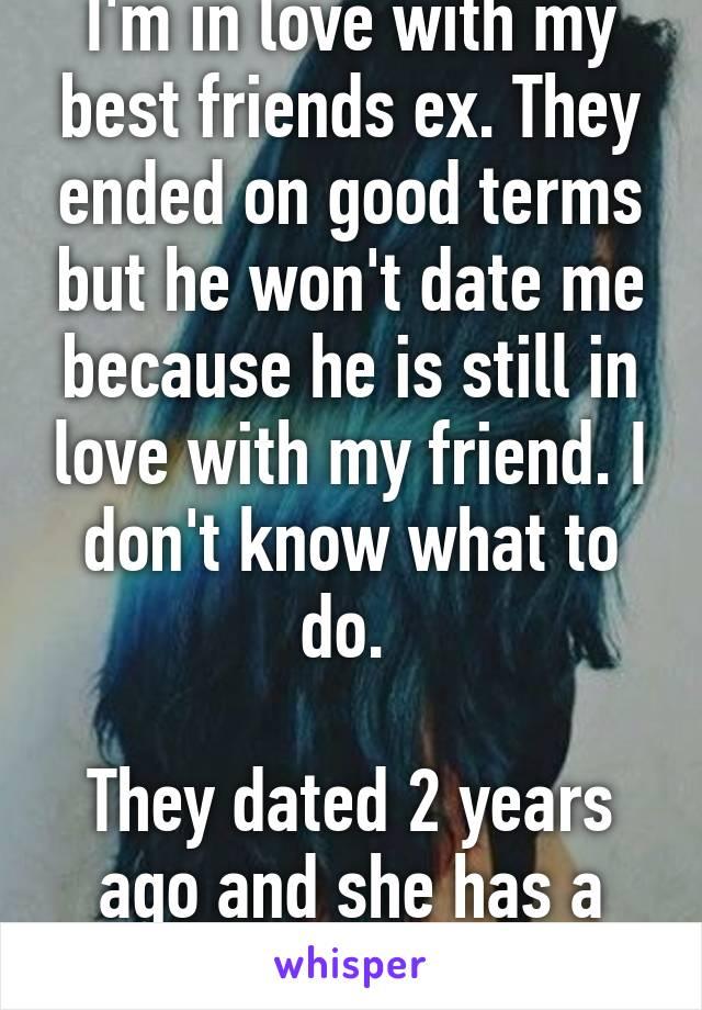 im dating my best friends ex