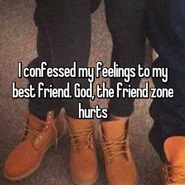 I confessed my feelings to my best friend. God, the friend zone hurts