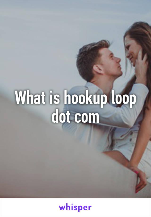 hookup loop