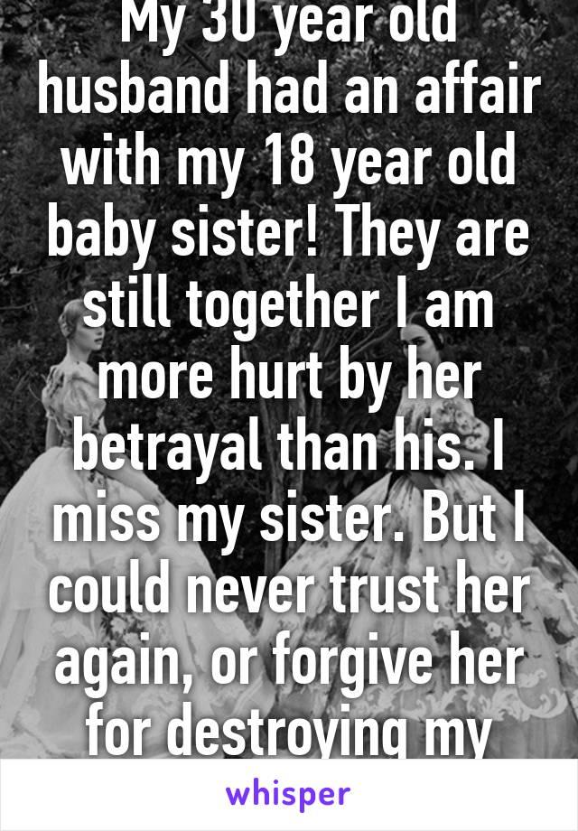 My Husband Had An Affair With My Sister