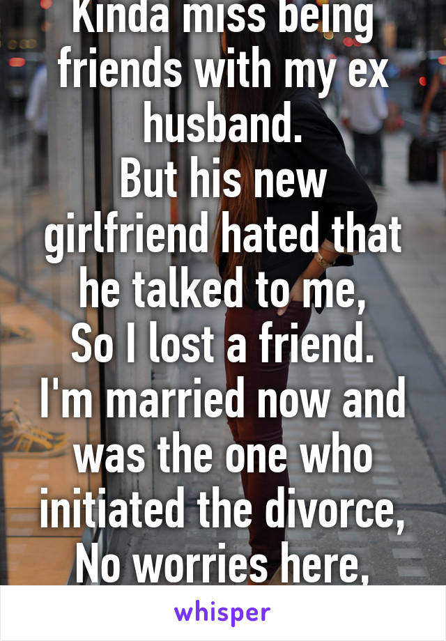 husband friends with ex girlfriend