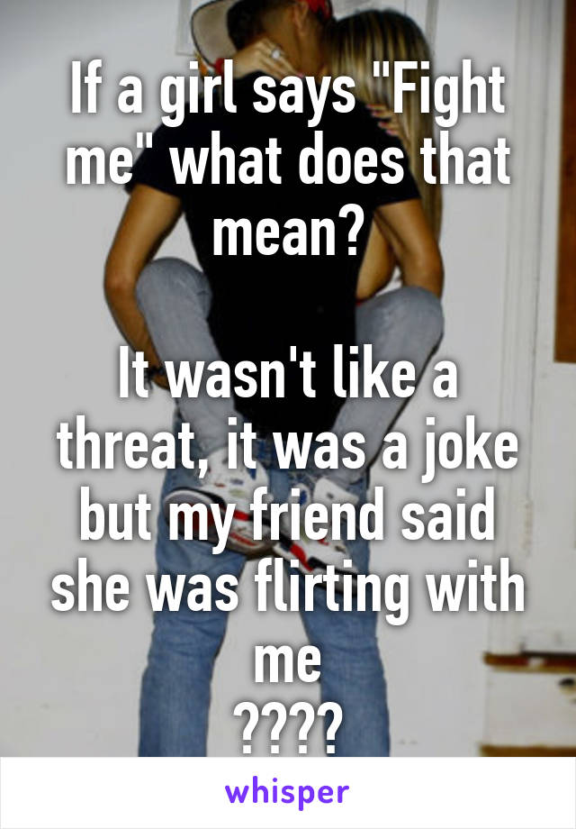 What Does It Mean When A Girl Says