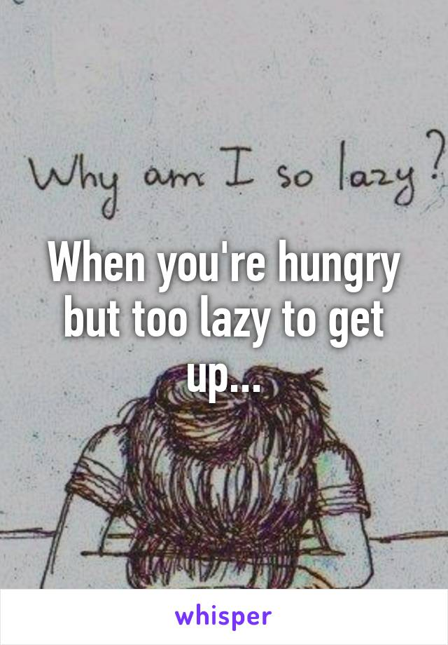 When you're hungry but too lazy to get up...