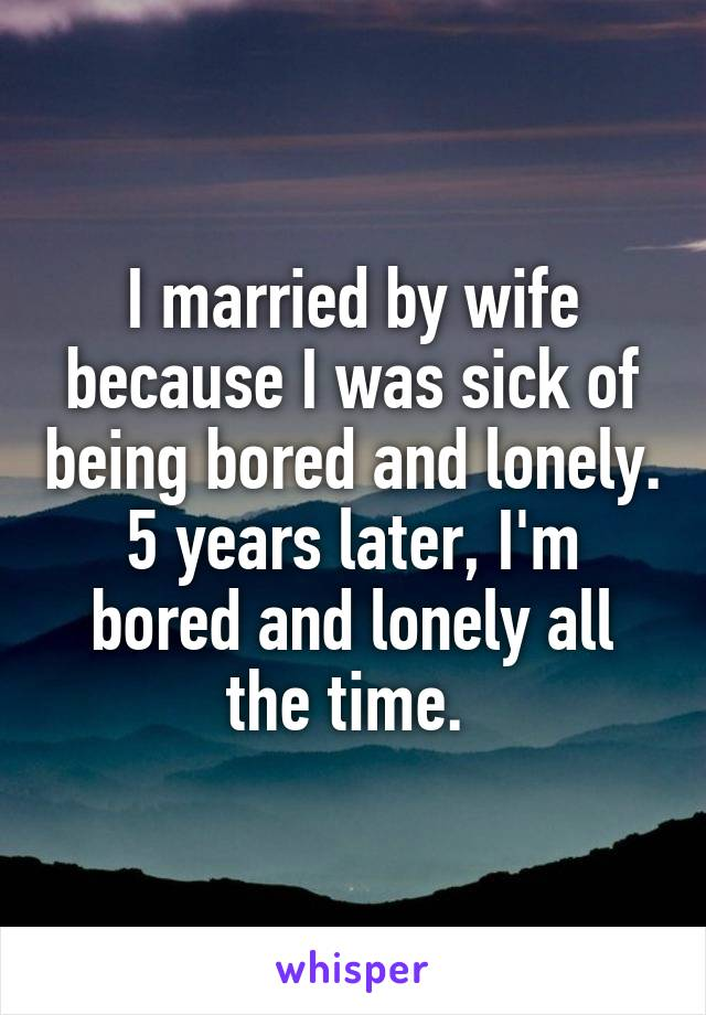 Bored and lonely in my marriage