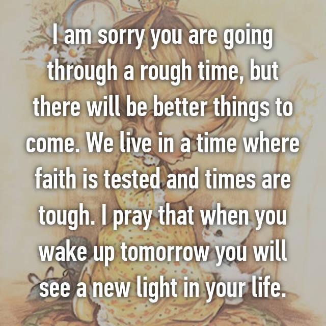 Sorry You Go Through Rough Times