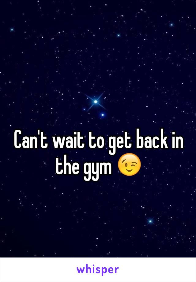 Can't wait to get back in the gym 😉