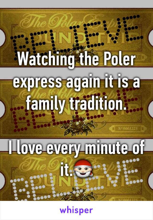 Watching the Poler express again it is a family tradition.  I love every minute of it.🎅🏻