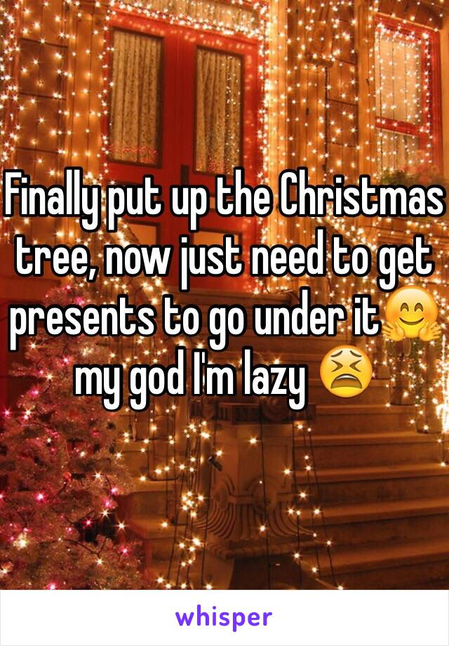 Finally put up the Christmas tree, now just need to get presents to go under it🤗my god I'm lazy 😫