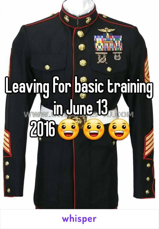 Leaving for basic training in June 13 2016😀😀😀