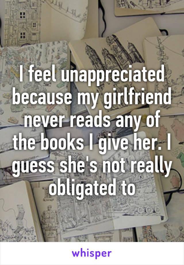 Unappreciated girlfriend
