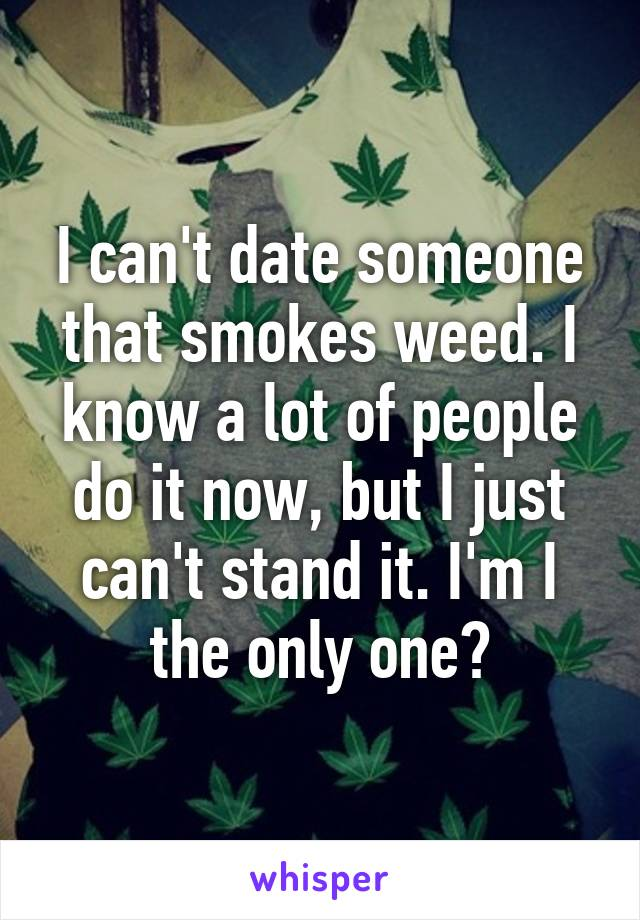 Dating someone who smokes weed