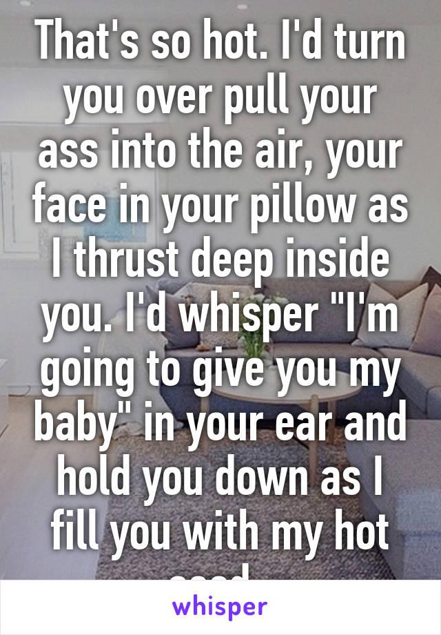 inside Ass deep
