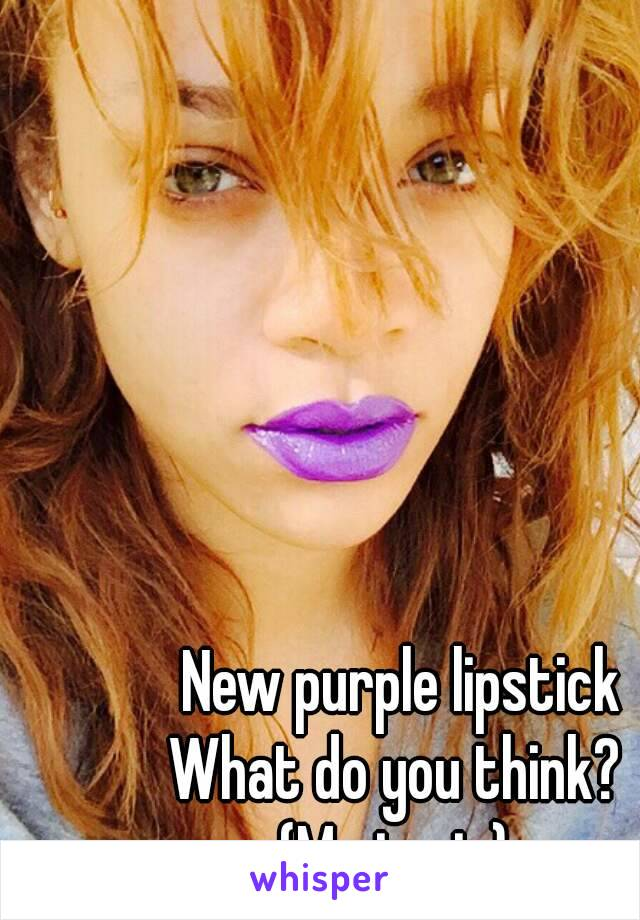 New purple lipstick What do you think?  (Me in pic)