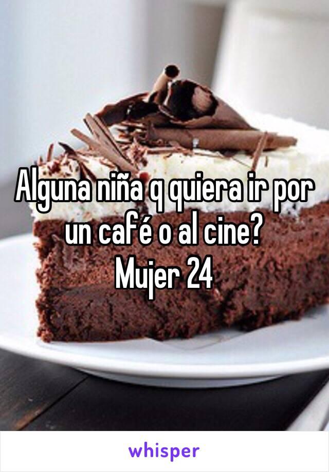Alguna niña q quiera ir por un café o al cine?  Mujer 24