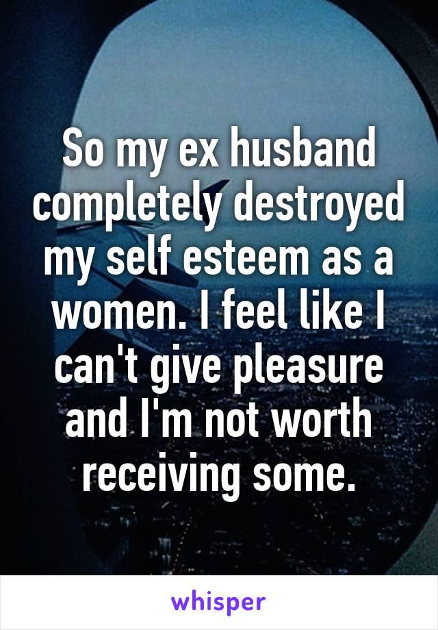 my husband destroyed my self esteem