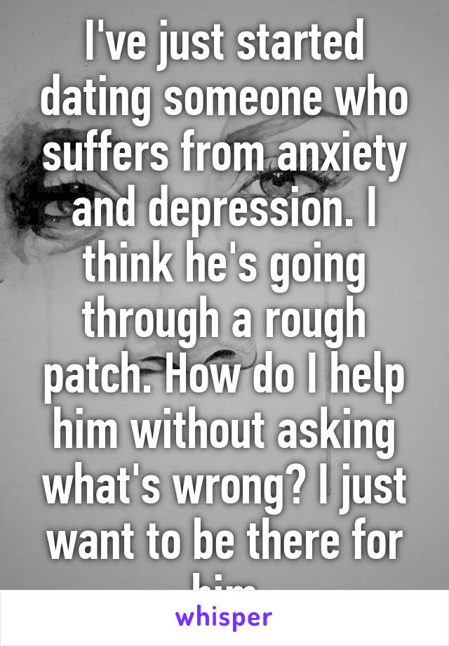 Dating someone who suffers from depression