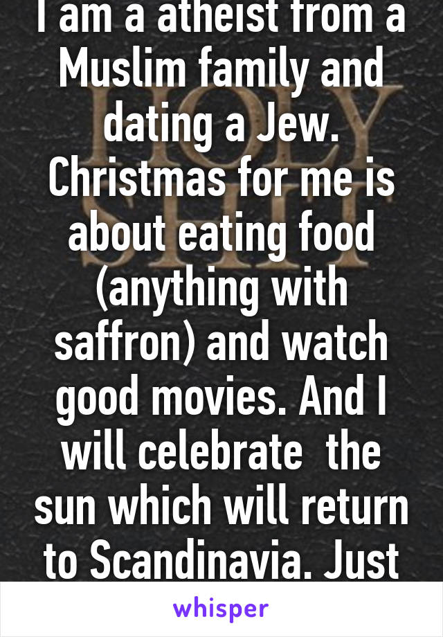 I am a atheist from a Muslim family and dating a Jew. Christmas for ...