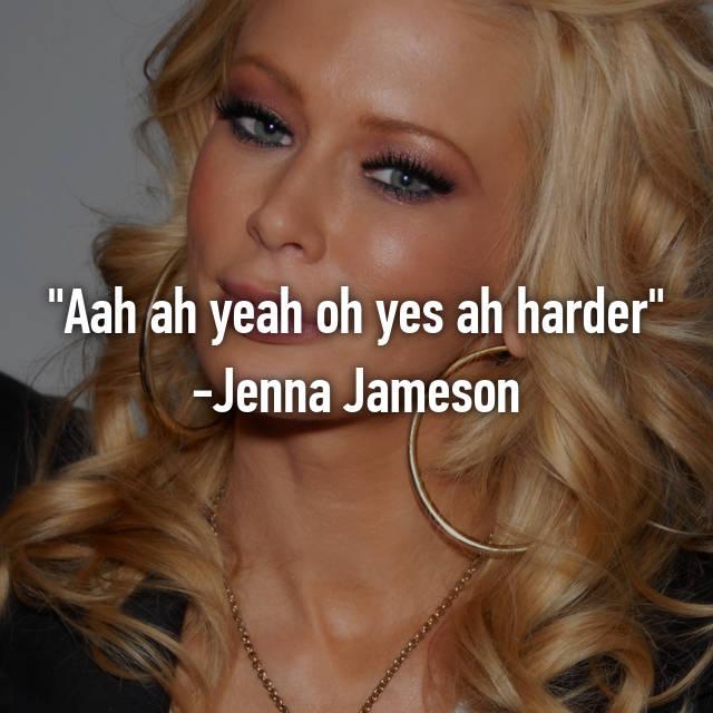 aah ah yeah oh yes ah harder jenna jameson