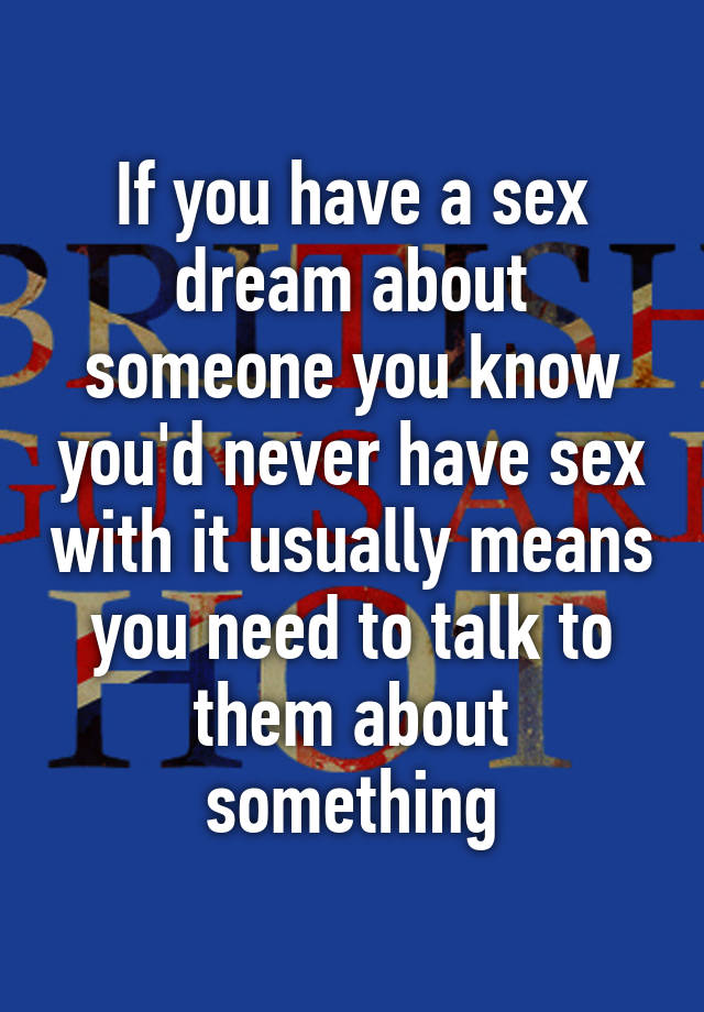 Dream sex with someone you know