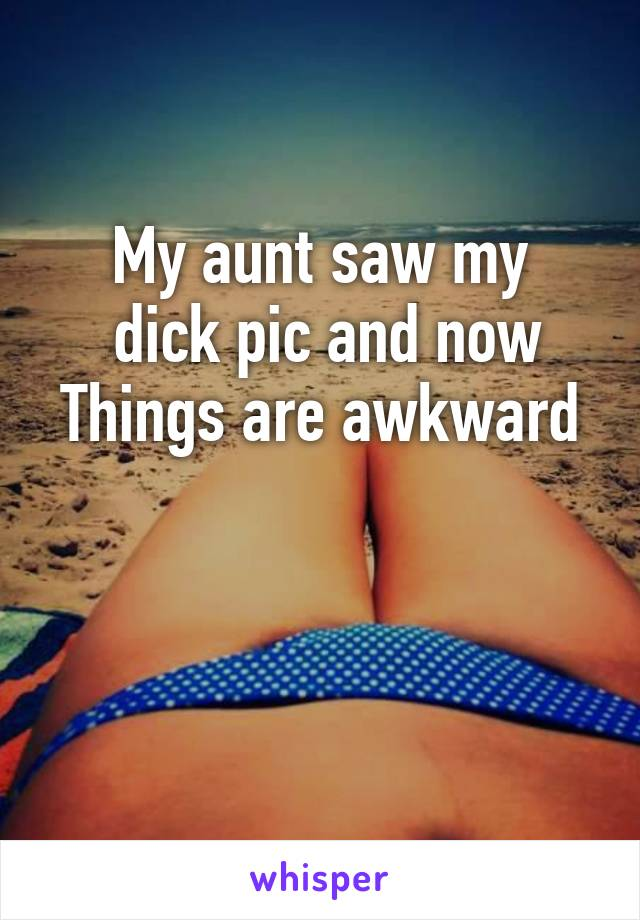 Aunt saw my penis