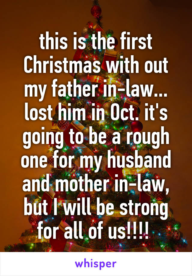 this is the first christmas with out my father in law lost - What To Get Father In Law For Christmas
