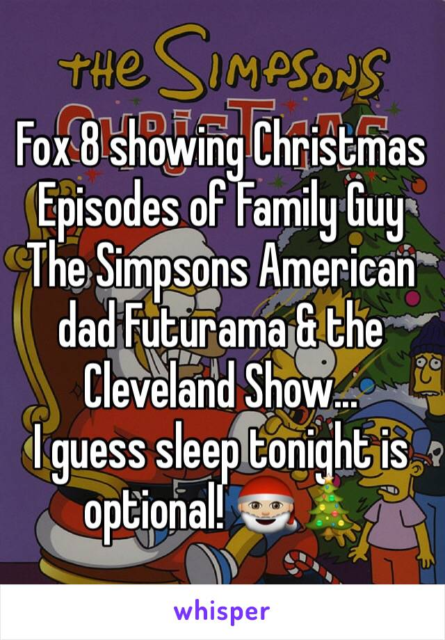 fox 8 showing christmas episodes of family guy the simpsons american dad futurama the cleveland - Family Guy Christmas Episodes