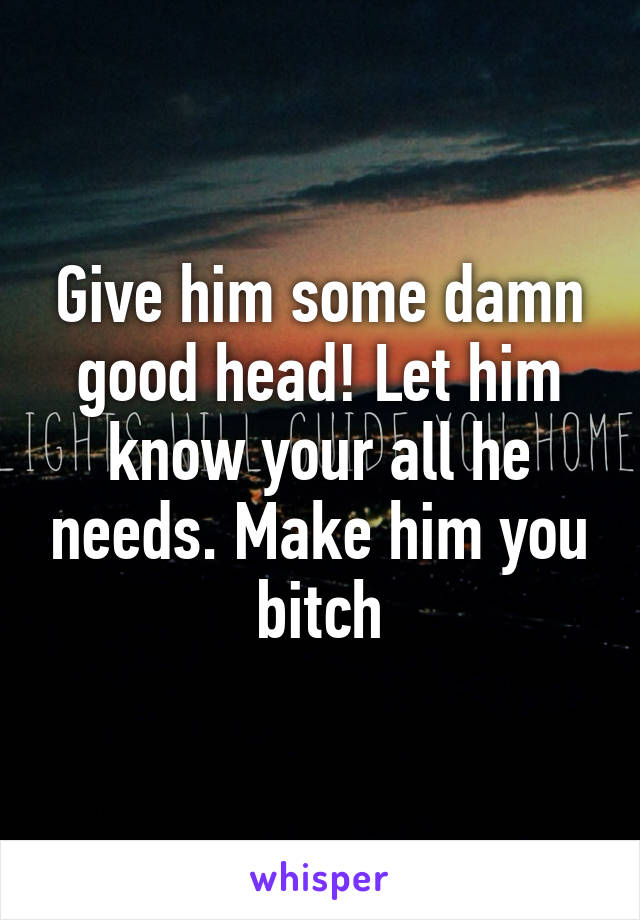 How to give your boyfriend good head