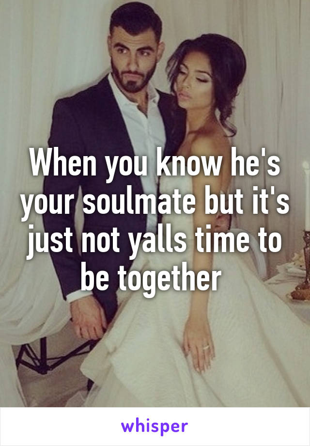 How To Know He Is Your Soulmate