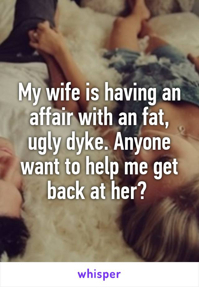 Why do i want my wife to have an affair