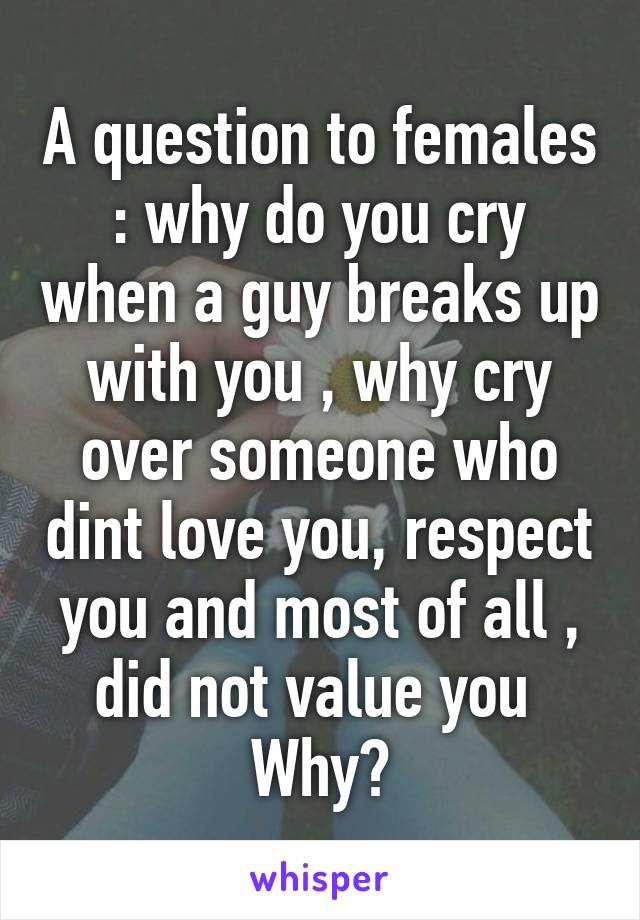 When a guy breaks up with you