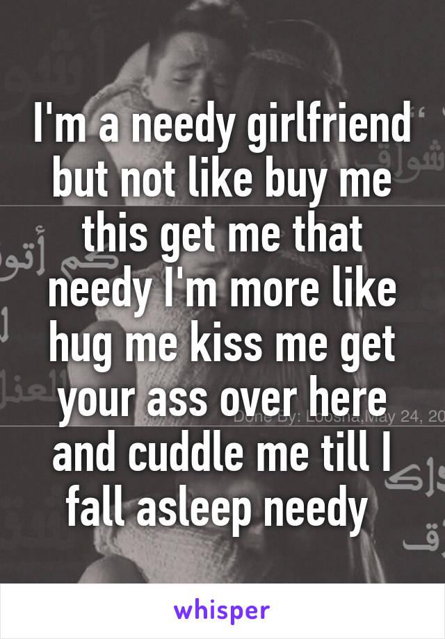Needy girlfriend