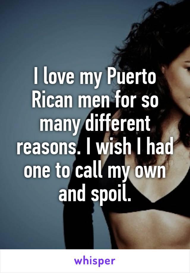 I love puerto rican men