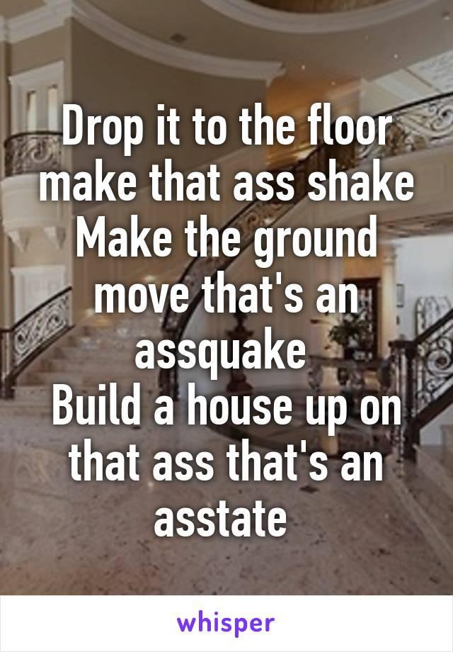 Make that ass shake