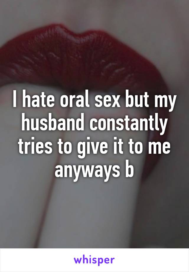 I hate sex but my husband