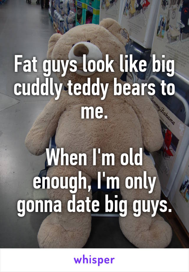 0527edd849465af95049d89237af25b23303a3 v5 wm?v=3 guys look like big cuddly teddy bears to me when i'm old enough, i'm